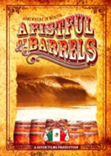 Fistful of Barrels