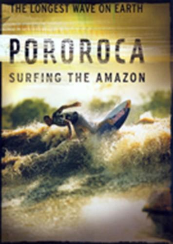 Pororoca, Surfing the Amazon
