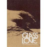 Glass Love